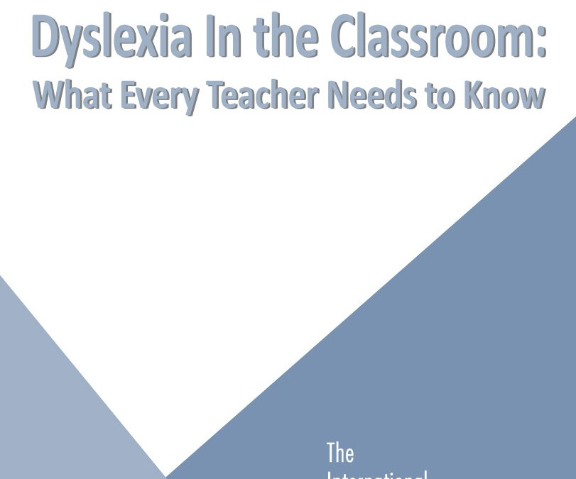 Dyslexia in the Classroom: What Every Teacher Needs to Know
